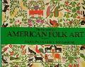 Flowering of American Folk Art: 1776-1876