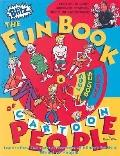 The Fun Book of Cartoon People: Learn to Draw Thousands of Figures with Bruce's Fabulous Whe...