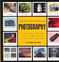 Encyclopedia of Photography An A-To-Z Visual Directory, With an Inspirational Gallery of Fin...