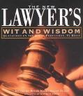 New Lawyer's Wit and Wisdom Quotations on the Legal Profession, in Brief