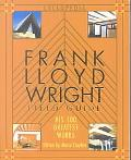Frank Lloyd Wright Field Guide His 100 Greatest Works