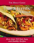 Holly Clegg Trim & Terrific Cookbook