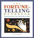 Fortune Telling Handbook The Interactive Guide to Tarot, Palm Reading, and More