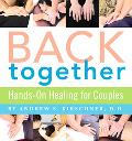 Back Together Hands-on Healing for Couples