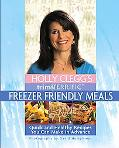 Holly Clegg's Trim & Terrific Freezer Friendly Meals Quick And Healthy Recipes You Can Make ...