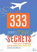 333 Essential Travel Secrets You Probably Don't Know (But Should!)