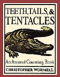 Teeth, Tales, & Tentacles An Animal Counting Book