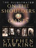 Illustrated on the Shoulders of Giants The Great Works of Physics And Astronomy