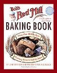 Bob's Red Mill Baking Book More Than 400 Recipes Featuring Whole & Healthy Grains