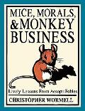 Mice, Morals, & Monkey Business Lively Lessons from Aesop's Fables
