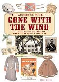 Authentic South of Gone With the Wind The Illustrated Guide to the Grandeur of a Lost Era