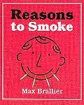 Reasons to Smoke
