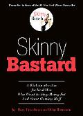 Skinny Bastard: A Kick in the Ass for Real Men Who Want to Stop Being Fat and Start Getting ...