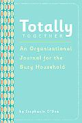 Totally Together: Simplify Your Busy Household, Day by Day
