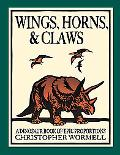 Wings, Horns, & Claws: A Dinosaur Book of Epic Proportions