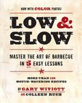 Low & Slow: Mastering the Art of Barbecue in Five Easy Lessons