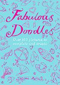 Fabulous Doodles: Over 100 Pictures to Complete and Create