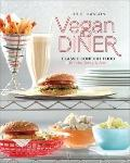 Vegan Diner : Classic Comfort Food for the Body and Soul