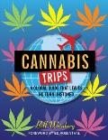 Cannabis Trips: A Global Guide that Leaves Not Turn Unstoned