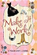 Make It Work! : A Fashion Lover's Journal