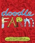 Doodle Farm : Oodles of Mooing, Oinking, and Quacking Doodles to Complete and Create