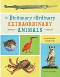 Dictionary of Ordinary Extraordinary Animals
