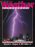 The Weather SourceBook: Your One-Stop Resource for Everything You Need to Know to Feed Your ...