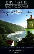 Driving the Pacific Coast: Oregon and Washington - Kenn Oberrecht - Paperback - REV