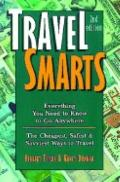 Travel Smarts: Everything You Need to Know to Go Anywhere