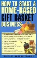How to Start a Home-Based Gift Basket Business - Shirley G. Frazier - Paperback