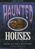 Haunted Houses Chilling Tales from American Homes