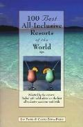100 Best All-Inclusive Resorts of the World - Jay Paris - Paperback - 1 ED