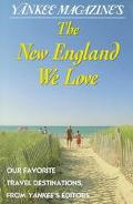Yankee Magazine's the New England We Love Our Favorite Places from Yankee's Editors