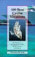 100 Best Cruise Vacations - Theodore W. Scull - Paperback