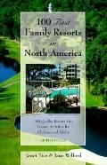 100 Best Family Resorts in North America: 100 Quality Resorts With Leisure Activites for Chi...