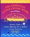 Essential Little Cruise Book: Secrets from a Cruise Director for a Perfect Cruise Vacation