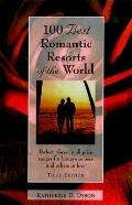 100 Best Romantic Resorts of the World Perfect Places in All Price Ranges for Honeymooners a...