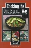 Cooking the One Burner Way Gourmet Cuisine for the Backcountry Chef