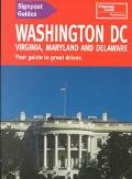 Signpost Guide Washington, D.C., Virginia, Maryland, & Delaware: Your Guide to Great Drives