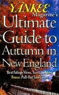 Yankee Magazine's Ultimate Guide to Autumn in New England