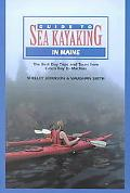Guide to Sea Kayaking in Maine The Best Day Trips and Tours from Casco Bay to Machias