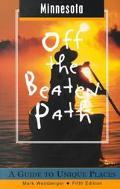 Minnesota: Off the Beaten Path, A Guide to Unique Places (2001) - Mark Weinberger