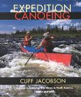 Expedition Canoeing Guide to Canoeing Wild Rivers in North America