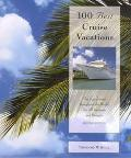 100 Best Cruise Vacations The Top Cruises Throughout the World for All Interests and Budgets