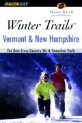 Winter Trails Vermont & New Hampshire The Best Cross-Country Ski & Snowshoe Trails