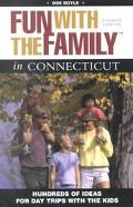 Fun With the Family in Connecticut Hundreds of Ideas for Day Trips With the Kids
