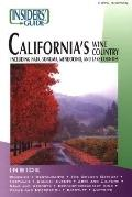 Insiders' Guide to California's Wine Country: Including Napa, Sonoma, Mendocino, and Lake Co...