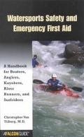 Falcon Watersports Safety and Emergency First Aid A Handbook for Boaters, Anglers, Kayakers,...