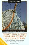 Econoguide Disneyland Resort, Universal Studios Hollywood 2003 And or Major Southern Califor...