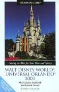 Econoguide 2003 Walt Disney World, Universal Orlando Also Includes Seaworld and Central Florida